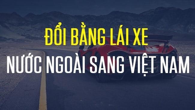 Dịch Vụ Đổi Bằng Lái Xe Của Anh Sang Việt Nam Uy Tín Tại TPHCM