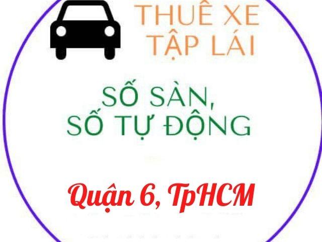 địa chỉ cho thuê xe tập lái quận 6 HCM